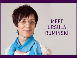 Meet Ursula Ruminski
